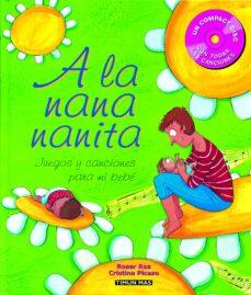 Inciertagloria.es A La Nana Nanita. Juegos Y Canciones Para Mi Bebe (Incluye Cd-rom ) Image