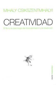creatividad: el fluir y la psicologia del descubrimiento y la inv encion-mihalyi csikszentmihalyi-9788449305108