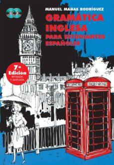 Descarga gratuita de libros electrónicos de audio. GRAMATICA INGLESA PARA ESTUDIANTES ESPAÑOLES (7ª ED. REVISADA Y A MPLIADA) (INCLUYE 2 CDS)