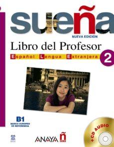 SUEÑA 2: LIBRO DEL PROFESOR (NIVEL MEDIO) (3ª ED.) (INCLUYE CD-AU DIO) - VV.AA. | Triangledh.org