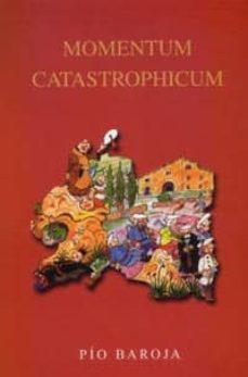 Últimos eBooks MOMENTUM CATASTROPHICUM: DIVAGACIONES ACERCA DE BARCELONA 9788470351808 ePub iBook de PIO BAROJA
