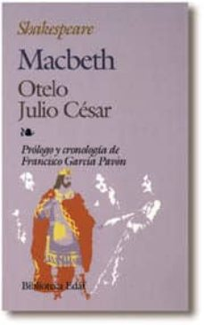macbeth; otelo; julio cesar (2ª ed.)-william shakespeare-9788471666208
