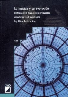 Descargar LA MUSICA Y SU EVOLUCION HISTORIA DE LA MUSICA CON PROPUESTAS DID ACTICAS Y 49 AUDICIONES gratis pdf - leer online