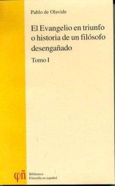 Ojpa.es El Evangelio En Triunfo O Historia De Un Filosofo Desengañado (2 Vol.) Image