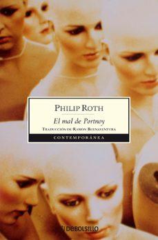 Buenos libros descargados EL MAL DE PORTNOY 9788483466308 de PHILIP ROTH (Spanish Edition) DJVU