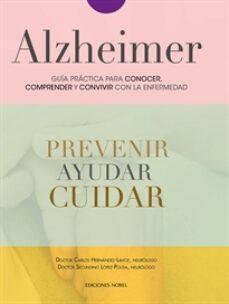 Descargar libros pdf ALZHEIMER. GUIA PRACTICA PARA CONOCER, COMPRENDER Y CONVIVIR CON LA ENFERMEDAD 9788484597308 (Spanish Edition)