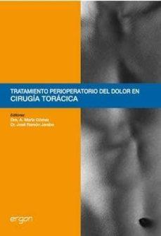 Descargar gratis google libros kindle TRATAMIENTO PERIOPERATORIO DEL DOLOR EN CIRUGIA TORACICA (Literatura española)