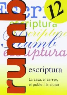 escritura rumbo 2000 nº 12 la casa, el carrer, el poble, ...-9788486545208
