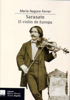 Descargar SARASATE. EL VIOLIN DE EUROPA gratis pdf - leer online