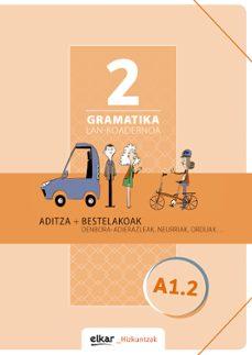 Ebook para la estructura de datos y algoritmo de descarga gratuita GRAMATIKA LAN KOADERNOA 2 (A1.2) ADITZA + BESTELAKOAK (Spanish Edition) 9788490277508