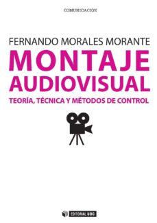 montaje audiovisual: teoría, técnica y métodos de control (ebook)-fernando morales morante-9788490298008