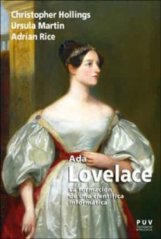 Descargas de audio mp3 gratis de libros ADA LOVELACE: LA FORMACION DE UNA CIENTIFICA INFORMATICA MOBI DJVU de CHRISTOPHER HOLLINGS 9788491345008 (Spanish Edition)