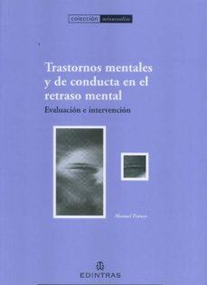 Descarga gratuita de libros mp3 TRASTORNOS MENTALES Y DE CONDUCTA EN EL RETRASO MENTAL. EVALUACIO N E INTERVENCION de MANUEL FRANCO