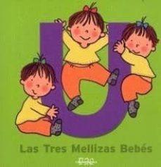 Costosdelaimpunidad.mx El Libro De La U (Las Tres Mellizas Bebe - Las Vocales) Image