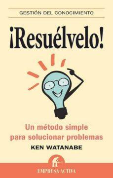 ¡resuelvelo!: un metodo simple para solucionar problemas-brian williams-ken watanabe-9788492452408
