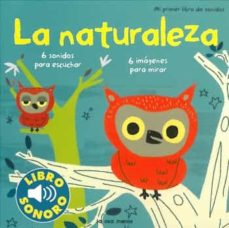Bressoamisuradi.it La Naturaleza: Mi Primer Libro De Sonidos Image