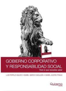 GOBIERNO CORPORATIVO Y RESPONSABILIDAD SOCIAL: TODO LO QUE NECESI TAS SABER - LUIS FERRUZ AGUDO | Adahalicante.org