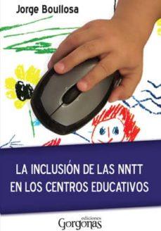 Descargar LA INCLUSION DE LAS NNTT EN LOS CENTROS EDUCATIVOS gratis pdf - leer online