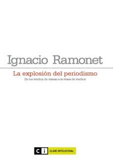La Explosion Del Periodismo 2ª Ed Ignacio Ramonet Comprar Libro 9788493904708