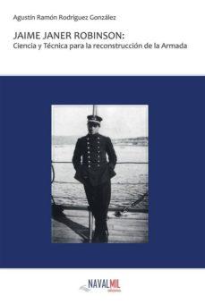 Followusmedia.es Jaime Janer Robinson: Ciencia Y Tecnica Para La Reconstruccion De La Armada Image