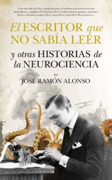 Titantitan.mx El Escritor Que No Sabia Leer Y Otras Historias De La Neurocienci A Image