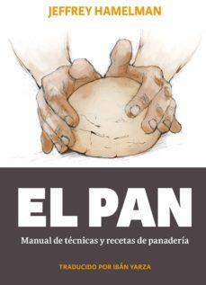 el pan: manual de técnicas y recetas de panadería-jeffrey hamelman-9788494193408