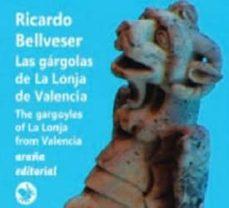 gargolas de la lonja de valencia-ricardo bellveser-9788494257308