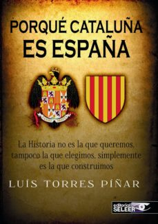 porque cataluña es españa-luis torres piñar-9788494300608