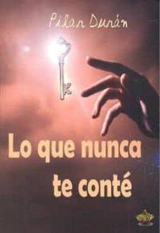 Descargar audiolibros gratis itunes LO QUE NUNCA TE CONTE (Spanish Edition) 9788494486708