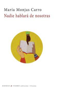 Ebook kindle format descargar gratis NADIE HABLARA DE NOSOTRAS 9788494952708 de MARIA MONJAS CARRO in Spanish