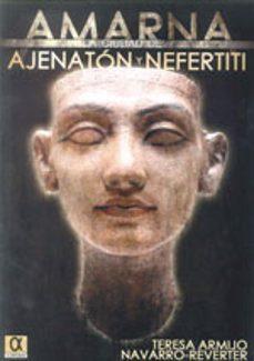 Inmaswan.es Amarna: La Ciudad De Ajenaton Y Nefertiti Image