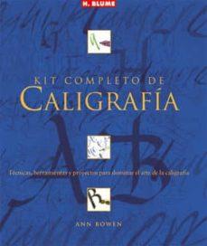 Descargar KIT COMPLETO DE CALIGRAFIA: TECNICAS HERRAMIENTAS Y PROYECTOS PAR A DOMINAR EL ARTE DE  LA CALIGRAFIA gratis pdf - leer online