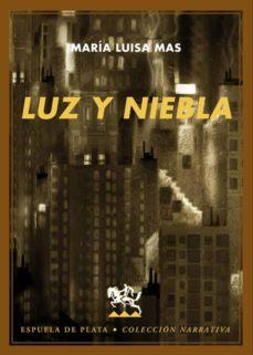 Ebooks descargables gratis para kindle LUZ Y NIEBLA in Spanish  de MARIA LUISA MAS 9788496956308