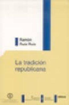 la tradicion republicana: renacimiento y ocaso del republicanismo clasico-ramon ruiz ruiz-9788497728508