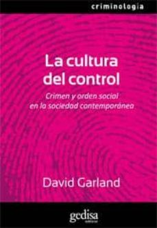 la cultura del control: crimen y orden social en la sociedad cont emporanea-david garland-9788497840408