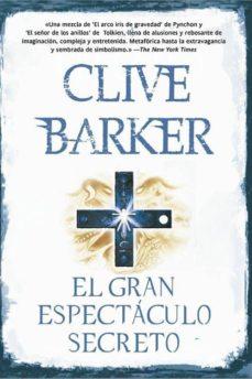 el gran espectaculo secreto-clive barker-9788498007008