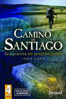 camino de santiago: guia practica del peregrino jacobeo (3ª edici on actualizada)-juanjo alonso-9788498291308
