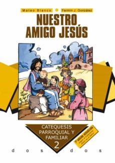 Concursopiedraspreciosas.es Nuestro Amigo Jesus (Edicion Actualizada Segun El Catecismo Jesus Es El Señor Image