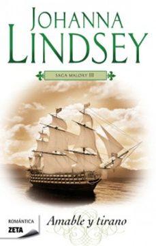 Descargar amazon books a pc AMABLE Y TIRANO (LA SAGA DE LOS MALORY III) 9788498725308 de JOHANNA LINDSEY