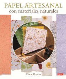 Libros para descargar gratis para kindle. PAPEL ARTESANAL CON MATERIALES NATURALES iBook ePub DJVU 9788498744408 (Spanish Edition)