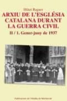 Garumclubgourmet.es Arxiu De L Esglesia Catalana Durant La Guerra Civil (Ii/1.): Gene R-juny De 1937 Image