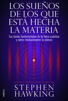 Garumclubgourmet.es Los Sueños De Los Que Esta Hecha La Materia: Los Textos Fundament Ales De La Fisica Cuantica Y Como Revolucionaron La Ciencia Image