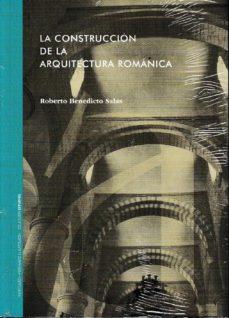 la construccion de la arquitectura romanica-roberto benedicto salas-9788499113708