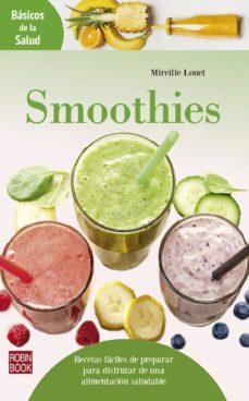 smoothies: recetas faciles de preparar para disfrutar de una alimentacion saludable-mireille louet-9788499174808