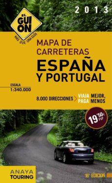 Upgrade6a.es El Guion 2013: Mapa De Carreteras España Y Portugal (1:340.000) Image