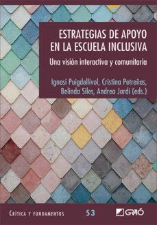 Descargar ESTRATEGIAS DE APOYO EN LA ESCUELA INCLUSIVA: UNA VISION INTERACTIVA Y COMUNITARIA gratis pdf - leer online