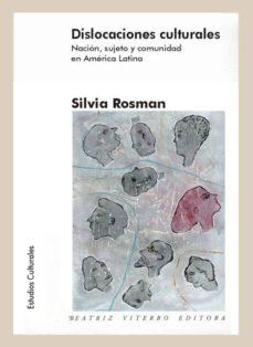 Relaismarechiaro.it Dislocaciones Culturales: Nacion, Sujeto Y Comunidad En America L Atina Image