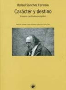 Enmarchaporlobasico.es Caracter Y Destino: Ensayos Y Articulos Escogidos Image
