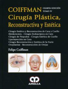 Amazon libros gratis kindle descargas COIFFMAN CIRUGIA PLASTICA, RECONSTRUCTIVA Y ESTETICA, TOMO IV (Literatura española) de COIFFMAN 9789585902008