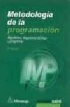 Bressoamisuradi.it Metodologia De La Programacion: Algoritmos, Diagramas De Flujo Y Programas (3ª Ed.) Image